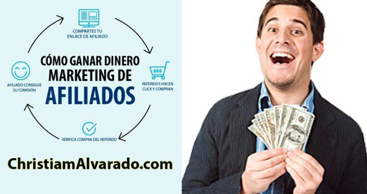 Cómo Ganar Dinero Marketing Afiliados - ChristiamAlvarado.com