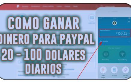 COMO GANAR DINERO PARA PAYPAL DE 20$ A 100$ DOLARES DIARIOS | [JUNIO 2018 + COMPROBANTE DE PAGO]