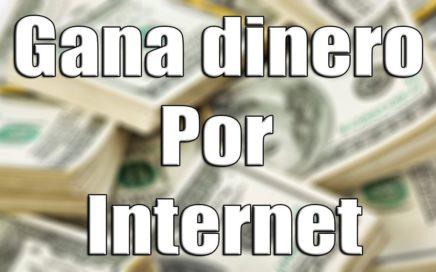 Como Ganar Dinero Por Internet   Metodo 100% Confiable