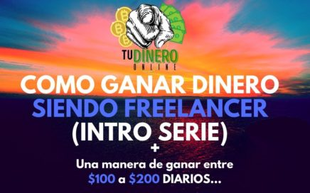 Como Ganar Dinero Siendo Freelance (intro serie) - Tu Dinero Online