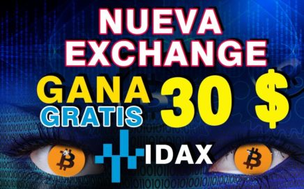 Gana 30$ USD GRATIS por registrarse en IDAX nueva EXCHANGE | Ganar Dinero Por Internet 2018|