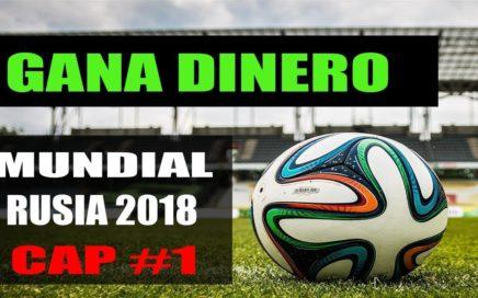 Gana Dinero Con El Mundial Rusia 2018 Cap #1 | TRIUNFADOR