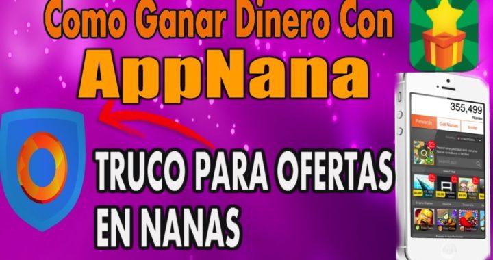Ganar dinero gratis con APPNANA / truco para obtener muchas  NANAS