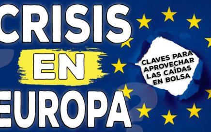 ¿La próxima crisis mundial está comenzando en Europa? Claves para invertir los próximos meses