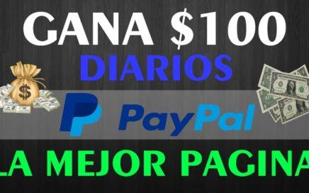 Mejor Pagina para GANAR Dinero, $100,00 a Paypal DIARIOS - Gratis Junio 2018