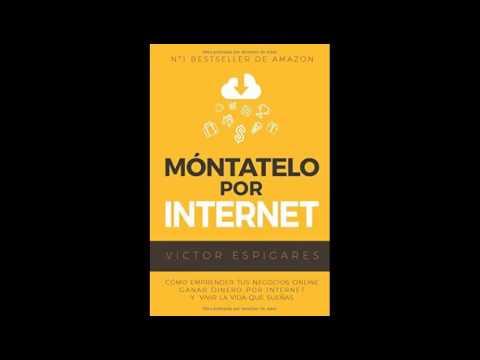 Mntatelo Por Internet Cmo Emprender Tus Negocios Online Ganar Dinero por Internet y Vivir La Vida Qu