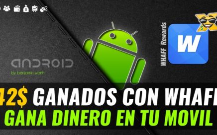 WHAFF Rewards | Como Ganar Dinero Con tu Android 2016