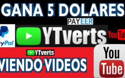 YTVERTS - Gana $5,00  Dolares Viendo Videos de YOUTUBE en Automático - Paypal