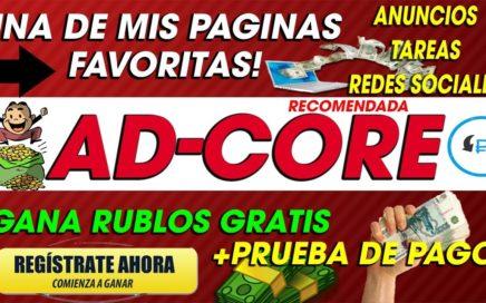 AD-CORE| GANA RUBLOS DESDE CASA CON ANUNCIOS Y TAREAS| RECOMENDADA PARA TRABAJAR| 2018