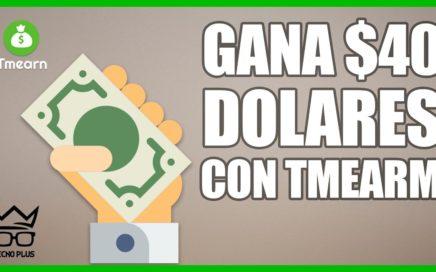 COMO GANAR 40 DOLARES PARA TU PAYPAL CON TMEARN | JULIO 2018