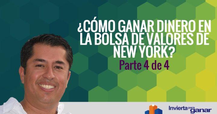 ¿Cómo Ganar Dinero En La Bolsa de Valores de New York? Parte 4 de 4