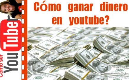 Cómo ganar dinero en youtube?