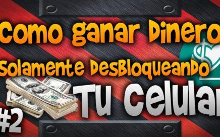 Como GANAR DINERO SOLAMENTE DESBLOQUEANDO TU CELULAR /100% comprobado (2018)