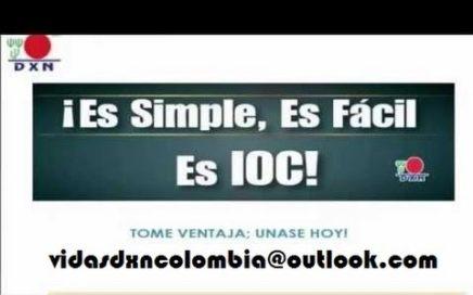 DXN COLOMBIA: Cómo Ganar Dinero Rápido con DXN. (IOC)