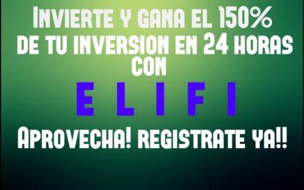 ELIFI - Invierte y GANA EL 150% DE TU INVERSION - PRUEBAS DE PAGO