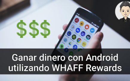 Ganar dinero con Android utilizando WHAFF Rewards 2016