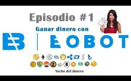 Ganar dinero con eobot - episodio 1