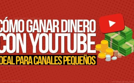 GANAR DINERO con YOUTUBE | Monetiza tu Canal de YoTube FÁCILMENTE | 2018
