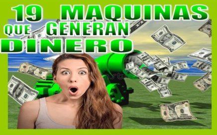 MAQUINAS QUE GENERAN DINERO (PARTE 2)