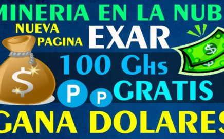 MINERIA EN DOLARES!! Gana Dolares Gratis con EXAR - 100 Ghs GRATUITOS