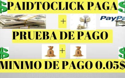 Paidtoclick paga + PRUEBA DE PAGO julio 2018 mínimo de pago 0.05$