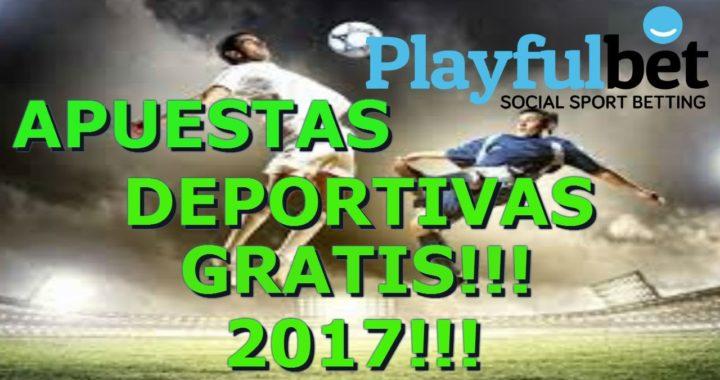 PLAYFULBET| GANA DINERO  GRATIS CON APUESTAS DEPORTIVAS| 2017!!!