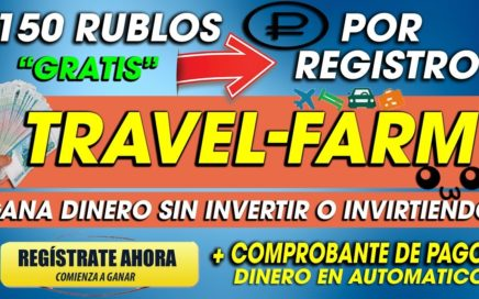 Travel-Farm| 150 RUBLOS DE REGALO POR REGISTRO| GANA DINERO FACIL DESDE CASA| 2018
