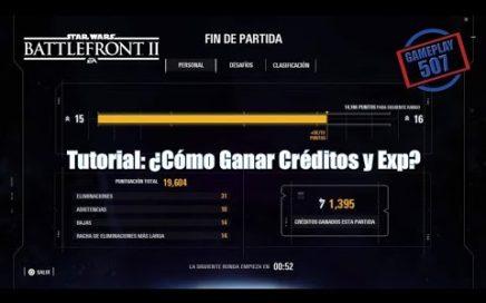 Tutorial - Cómo Ganar Créditos y Experiencia en Battlefront 2