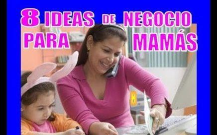 10 IDEAS DE NEGOCIO PARA MAMÁS EN CASA