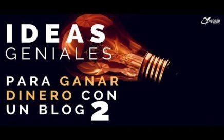 10 ideas geniales para ganar dinero con un blog Parte 2