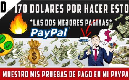 2 Mejores Páginas para GANAR DINERO, $170,00 Dólares  a Paypal - GRATIS + Pruebas de Pago