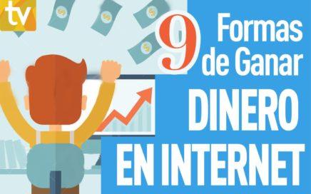 9 Formas de Ganar Dinero en internet.