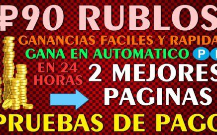 90 RUBLOS!! Ganancias Rapidas y Faciles - 2 Mejores Plataformas GANA en 24 HORAS + Pruebas de Pago