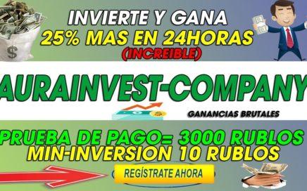 AURAINVEST-COMPANY| PRUEBA DE PAGO 3000 MIL RUBLOS (BRUTAL) | INVIERTE  Y GANA 25% MAS EN 24HORAS