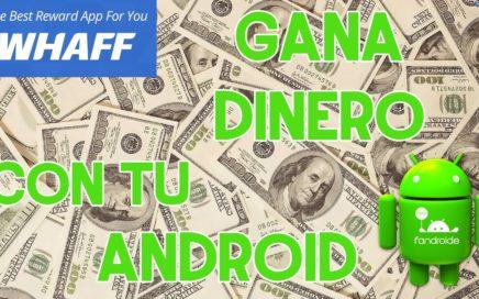 Cómo Ganar Dinero desde tu Android con Whaff Rewards - Fácil y Real