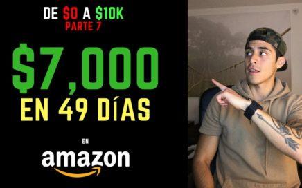 Como Hice $7,000 USD en 49 días en Amazon FBA | Como Vender en Amazon (Parte 7: Reto 10k en Amazon)