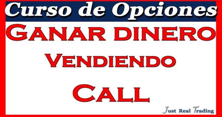 Curso de Opciones: 9.- Ganar Dinero Vendiendo Call // Josan Trader