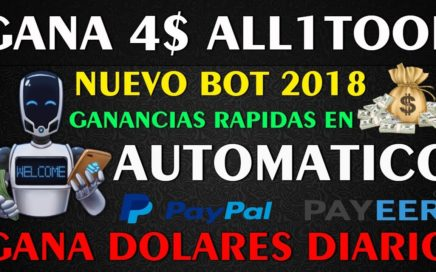 || GANA 4.00$$ con ALL1TOOL || Ganancias en Modo Automatico - BOT Actualizado 2018