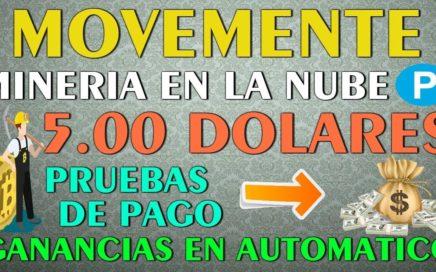 || Ganancias Diarias en DOLARES || Gana con MOVEMENTE + 5.00 USD Pruebas de Pago, Mineria en la Nube