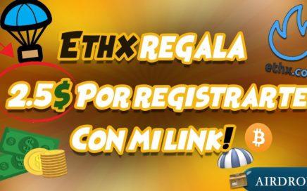 NUEVO AIRDROP ETHX REGALA 2.50$ POR REGISTRARTE CON MI LINK | DINERO  FACIL Y RAPIDO DE TU VIDA