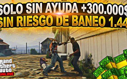 NUEVO! CONSEGUIR DINERO PARA POBRES *SOLO SIN AYUDA* +300.000$ GTA 5 ONLINE 1.44 (PS4/XBOX ONE/PC)