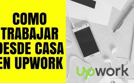 Upwork - Como Encontrar Trabajos desde Casa en Internet en Upwork