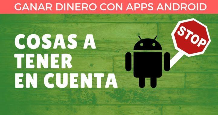 [1] Cosas a tener en cuenta - Ganar dinero con Apps Android