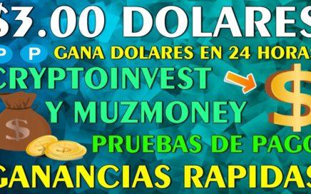 || 3.00 DOLARES || Ganancias Rapidas con CRYPTOINVEST Y MUZMONEY - GANA USD FACIL + Pruebas de Pago