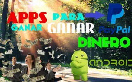 Apps Para Ganar Dinero Para PAYPAL En Android / Funcionable