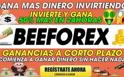 BeeForex| INVIERTE Y GANA 50% MAS SOBRE LA INVERSION EN 24horas| DINERO MIENTRAS DUERMES | 2018