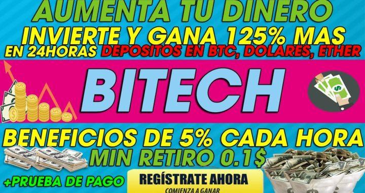 BITECH| INVIERTE Y GANA 125% EN 24 HORAS | COMISIONES DE 5% CADA HORA( SCAM DEJO DE PAGAR)