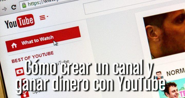 Cómo crear un canal y ganar dinero con Youtube