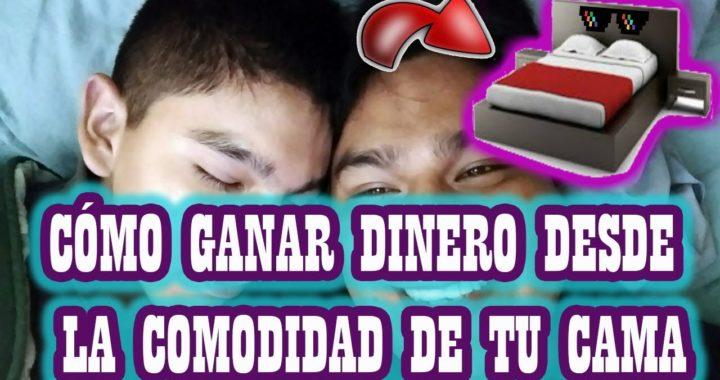 CÓMO GANAR DINERO DESDE LA COMODIDAD DE TU CAMA / FORMAS DE GANAR DINERO Y TIEMPO LIBRE