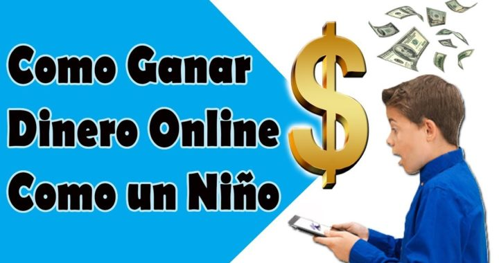 Como Ganar Dinero online RAPIDO como un niño [en 2018] SIN INVERTIR y REAL (paso a paso)